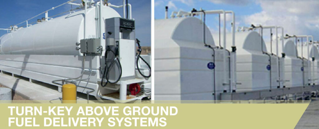 Turn-key Above Ground Fuel Delivery Systems